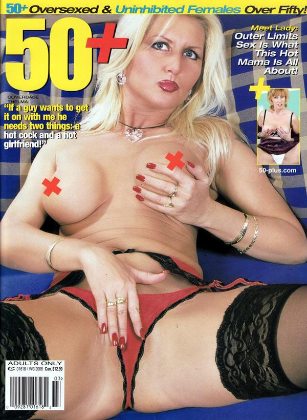 50+ Volume 10 # 3 - 2008 magazine back issue 50+ magizine back copy 50plus magazine, hot mature milf, sexy older ladies pose nude, xxx hardcore granny sex, nude mom, ov