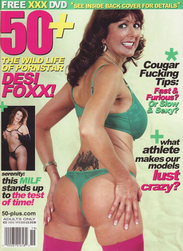50+ Vol. 10 # 19 - 2009 magazine back issue 50+ magizine back copy the wild lif of pornstar desi foxx serenity this milf stands up tothe test of time what athlete make