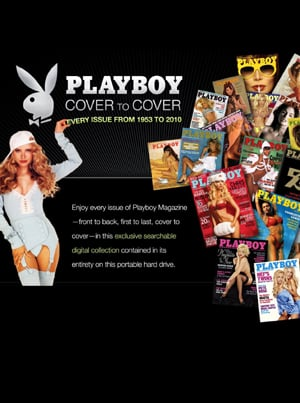 Every single issue of Playboy Magazine on a searchable hard drive from 1953 to 2010, cover to cover.