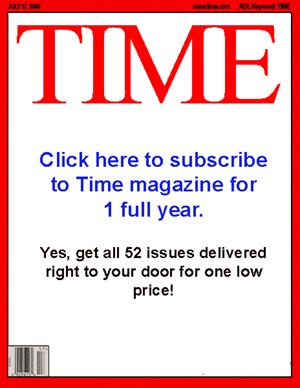 Buy a one year subscription to Time Magazine.