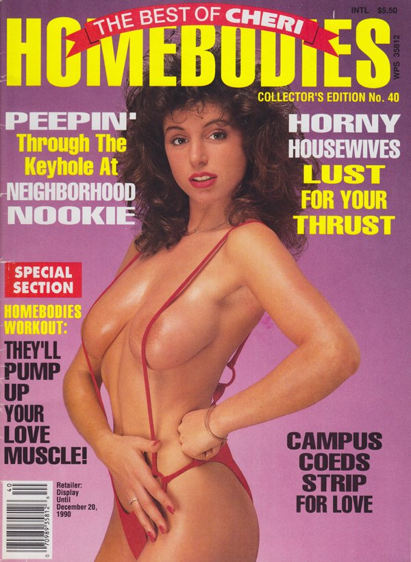 The Best of Cheri # 40 - Homebodies magazine back issue Best of Cheri magizine back copy Peepin' thru the keyhole at neighbourhood Nookie, Horny Housewives, campus coeds strip for love,pump