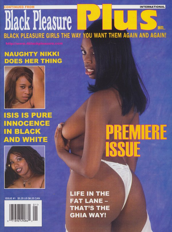 Black Pleasure Plus # 1 magazine back issue Black Pleasure Plus magizine back copy Black Pleasure Girls the Way You Want Them,Life in the Fat Lane the Ghia Way,Naughty Nikki, madori
