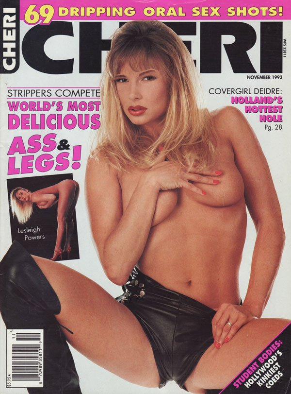 Cheri November 1993 magazine back issue Cheri magizine back copy 69 dripping oral sex shots strippers compete world's most delicious ass and legs lesleigh powers dei