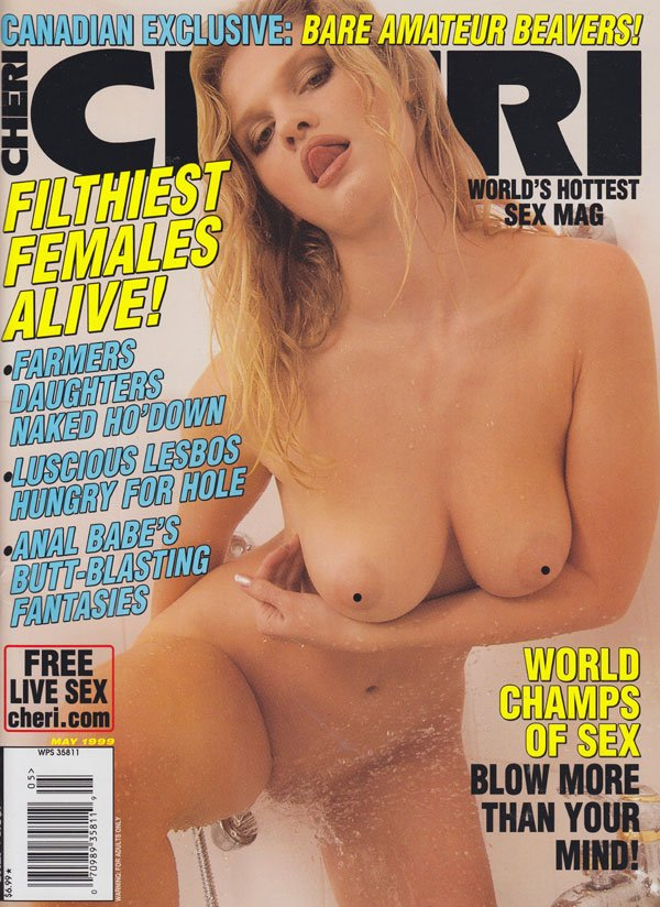 Cheri May 1999 magazine back issue Cheri magizine back copy cheri magazine 1999 issues bare amateurs filthiest females anal babes hottest spreads oral sex bjs t