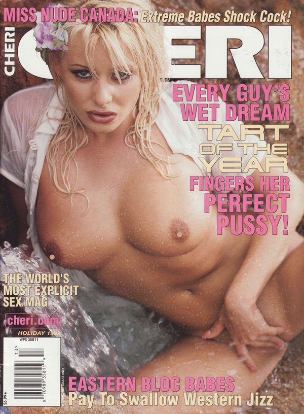 Cheri Holiday 1999 magazine back issue Cheri magizine back copy MISS nude canada extrme babes shock cock every guys wet dream tart of the year fingers her perfect p