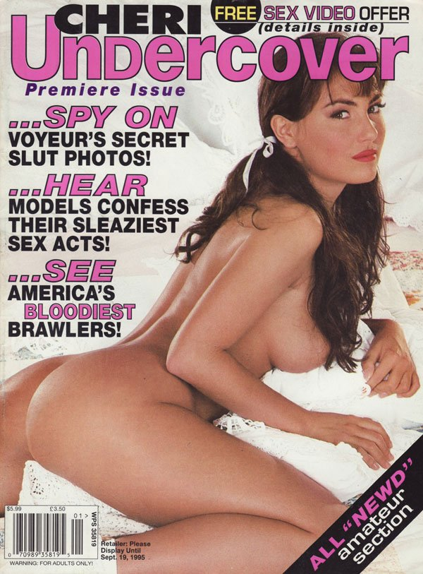 Cheri Undercover # 1 magazine back issue Cheri Undercover magizine back copy cheri undercover magazine premiere issue 1995 sexy voyeur porn mag sleazy sex acts newd amateurs lew