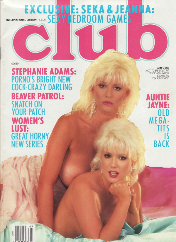 Club May 1988 magazine back issue Club magizine back copy Stephanie adams seka and jeanna beaver patro women's lust auntie jayne old mega tits is back cock cr