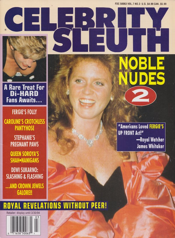 Celebrity Sleuth Vol. 7 # 3 magazine back issue Celebrity Sleuth by Volume magizine back copy naked princess, princess di, fergie,Queen Soroya,howar hughes hoax,Crotchless Pantyhose,gun shots