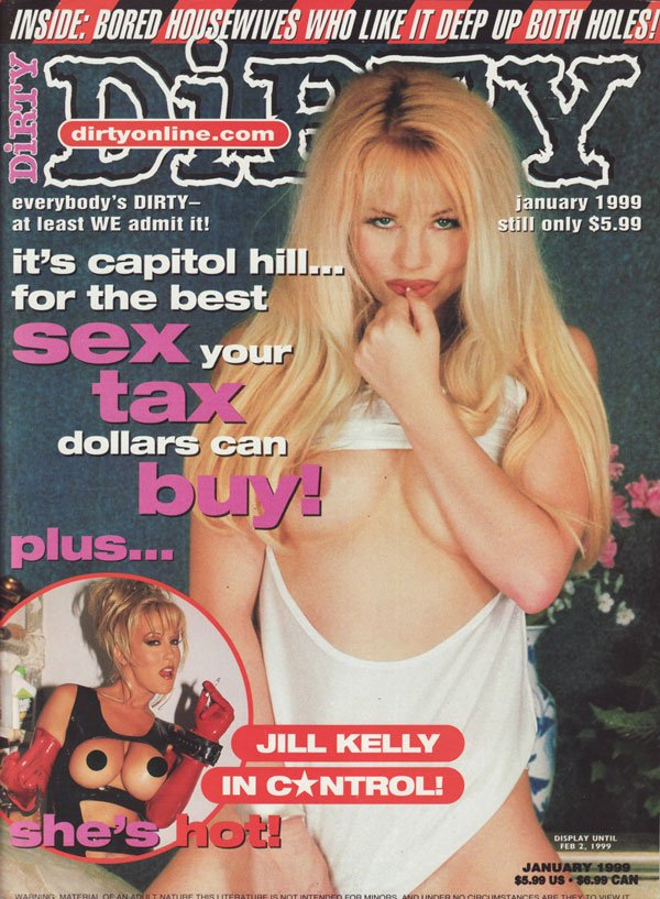 Dirty January 1999 magazine back issue Dirty magizine back copy bored housewives jill kelly deed both holes capitol hill sex tax dollars hot everybody dirty marylin