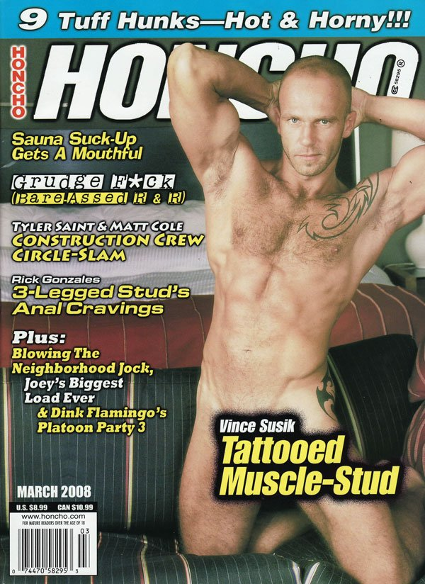 Honcho March 2008 magazine back issue Honcho magizine back copy honcho magazine march 2008, muscle stud, rick gonzales, vince susik, hot nude gay guys, hardcore xxx