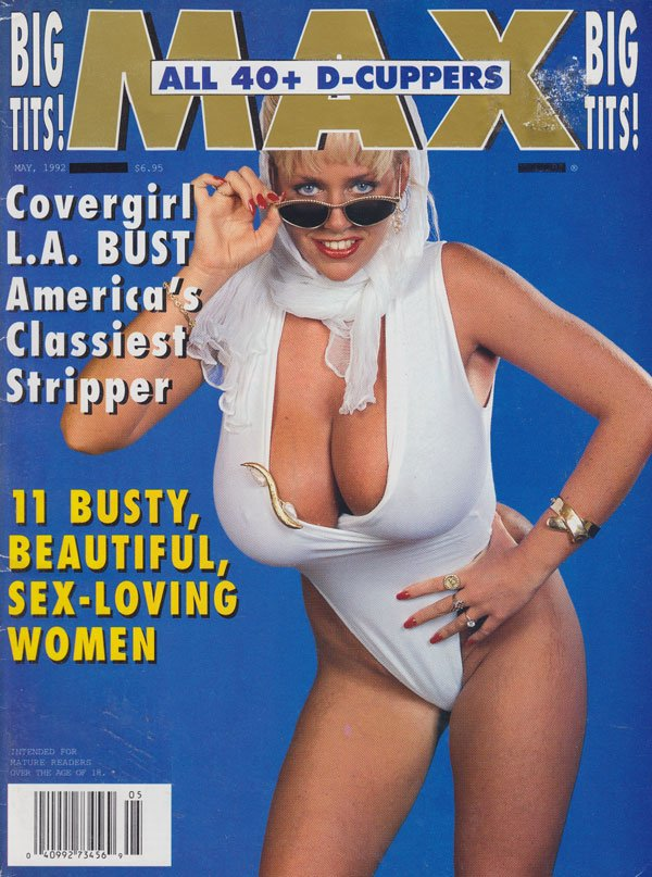 Max May 1992 magazine back issue Max magizine back copy max magazine 1992 back issues big tits! huge hooters la bust classy strippers nude beautiful women a