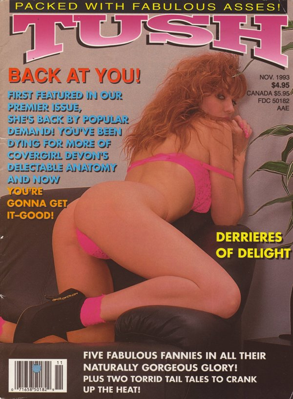 Tush November 1993 magazine back issue Tush magizine back copy asses tush devon derrieres delight fannies torrid tail booty tawny knight butt cash natural anatomy