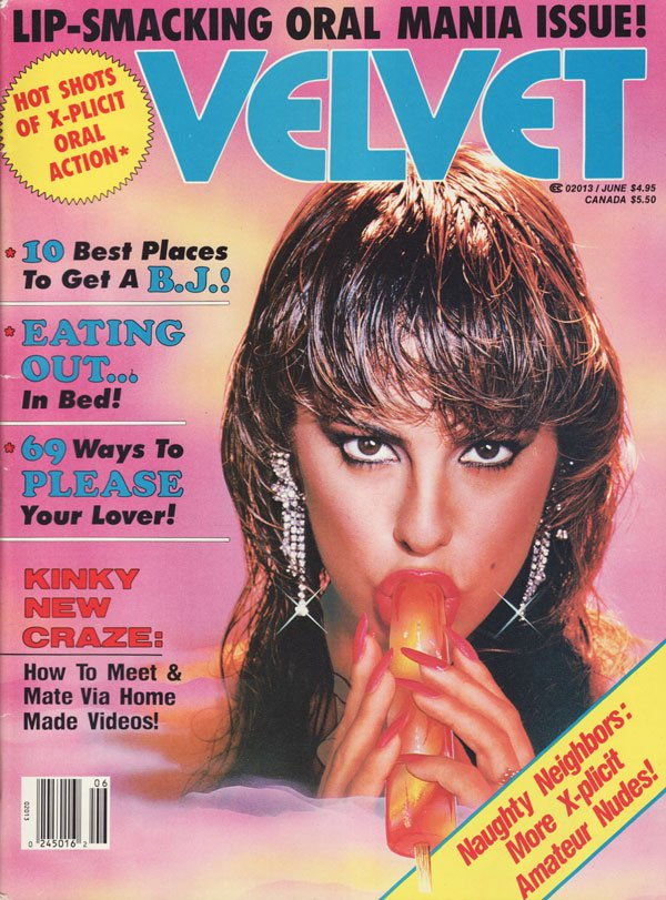 Velvet June 1987 magazine back issue Velvet magizine back copy lip smacking oral mania issue 10 best places to get a bj eating out in bed 69 ways to please your lo