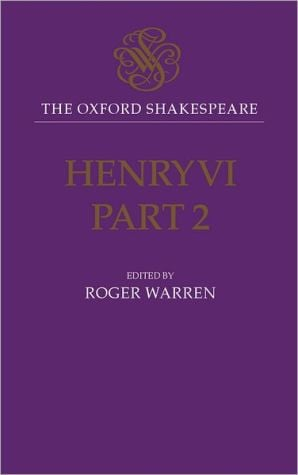 Henry VI, Part Two (Oxford Shakespeare Series) book written by William Shakespeare