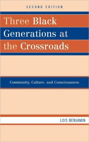 Three Black Generations At The Crossroads book written by Lois Benjamin