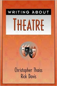 Writing About Theatre book written by Christopher J. Thaiss