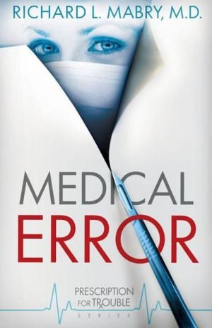 Medical Error book written by Richard MD Mabry