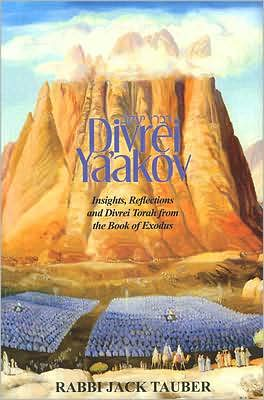 Divrei Ya'akov: Lessons from Shemot book written by Jack Tauber