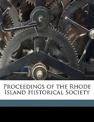 Proceedings of the Rhode Island Historical Society book written by Rhode Island Historical Society, Island Historical Society