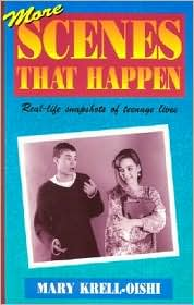 More Scenes That Happen: Real-Life Snapshots of Teenage Lives book written by Mary Krell-Oishi