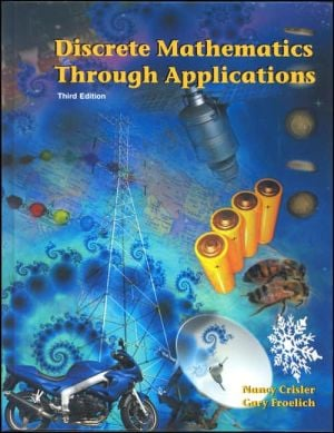 Discrete Mathematics Through Applications book written by Nancy Crisler