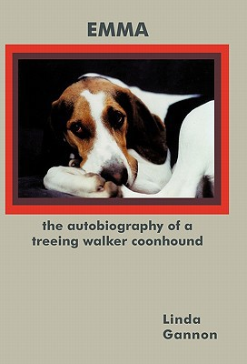 The Autobiography of a Treeing Walker Coonhound book written by Linda Gannon