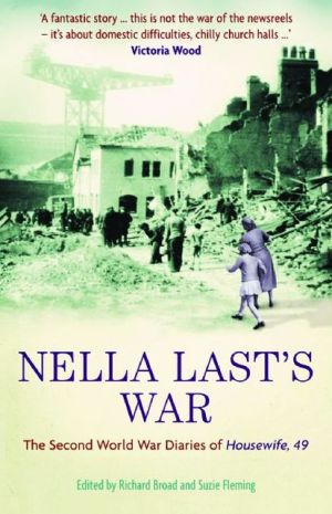 Nella Last's War: The Second World War Diaries of Housewife, 49 book written by Nella Last