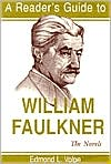 A Reader's Guide to William Faulkner: The Novels (Readers Guides to Literature Series) book written by Edmond Loris Volpe