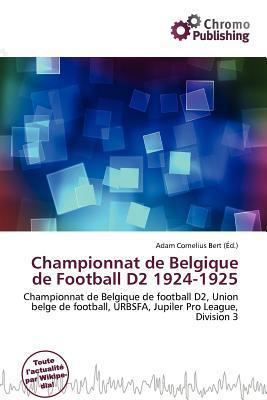 Championnat de Belgique de Football D2 1924-1925 written by Adam Cornelius Bert