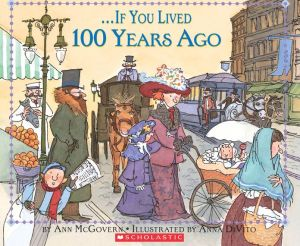 If You Lived 100 Years Ago book written by McGovern