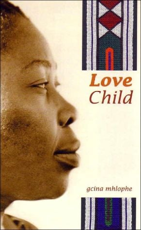 Love Child book written by Gcina Mhlophe
