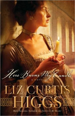 Here Burns My Candle book written by Liz Curtis Higgs