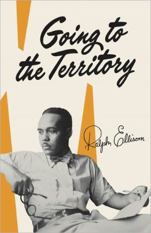 Going to the Territory book written by Ralph Ellison