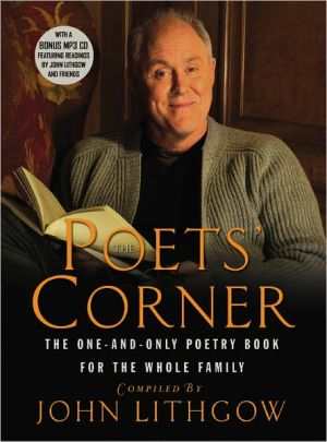 Poets' Corner: The One and Only Poetry Book for the Whole Family book written by John Lithgow