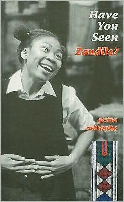 Have You Seen Zandile? book written by Gcina Mhlophe
