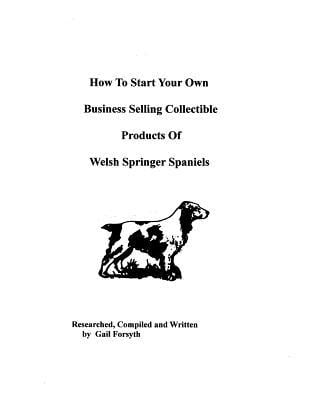 How to Start Your Own Business Selling Collectible Products of Welsh Springer Spaniels book written by Gail Forsyth