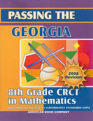Passing the Georgia 8th Grade CRCT in Mathematics written by Erica Day, Colleen Pintozzi