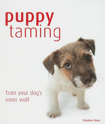 Puppy Taming: The Easy Route to a Happy Obedient Dog book written by Caroline Davis