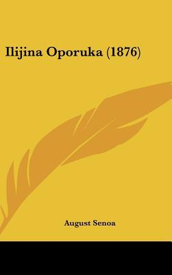 Ilijina Oporuka (1876) written by Senoa, August
