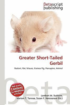 Greater Short-Tailed Gerbil written by Lambert M. Surhone