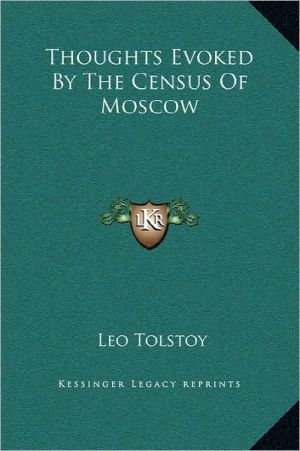 Thoughts Evoked By The Census Of Moscow book written by Leo Tolstoy