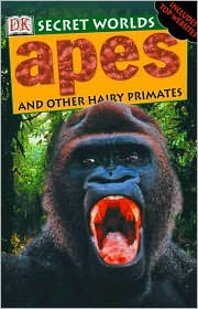 Apes: And Other Hairy Primates book written by David Burnie, Richard Platt