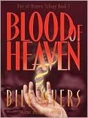 Blood of Heaven book written by Bill Myers