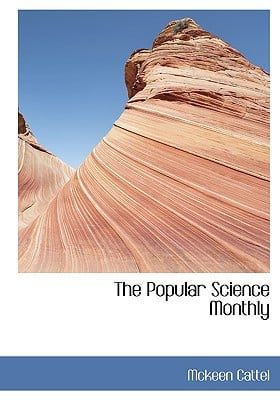 The Popular Science Monthly written by Mckeen Cattel