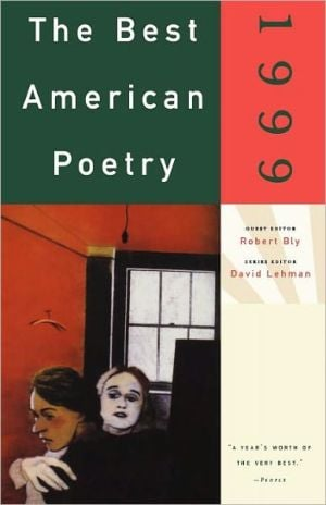 The Best American Poetry 1999 book written by Robert Bly