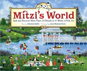 Mitzi's World: Seek and Discover More Than 150 Details in 15 Works of Folk Art book written by Deborah Raffin