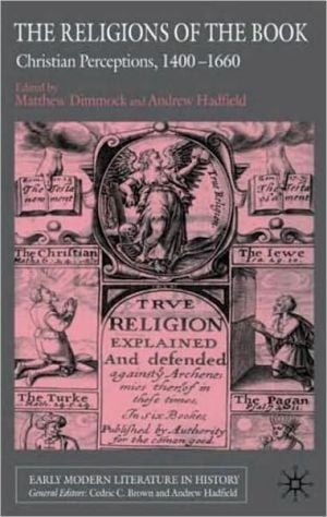 Religions of the Book: Co-Existence and Conflict, 1400-1660 book written by Matthew Dimmock