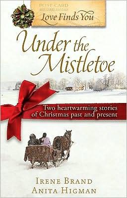 Love Finds You under the Mistletoe book written by Irene Brand