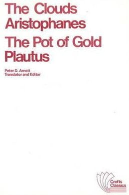 Clouds and The Pot of Gold book written by Aristophanes