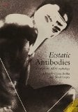 Ecstatic Antibodies: Resisting the AIDS Mythology book written by Tessa Boffin